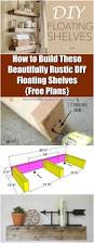 Build Floating Shelves by How To Build These Beautifully Rustic Diy Floating Shelves Free