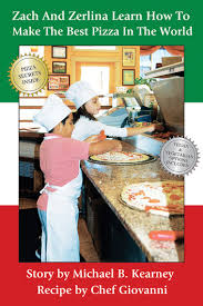 Zurlina Shop Zach And Zerlina Learn How To Make The Best Pizza In The World Ebook