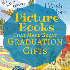 great graduation gifts picture books for graduation gifts house of bookworms