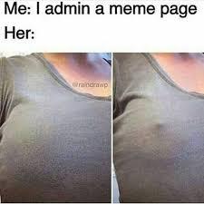 Admin Meme - dopl3r com memes me i admin a meme page her raindrawp