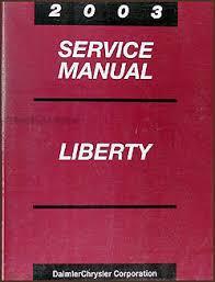 2012 jeep liberty owners manual 2003 jeep liberty repair shop manual original
