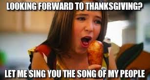 Memes Song - 23 thanksgiving memes we can all be thankful for smosh