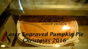 laser engraved pumpkin pie christmas 2016 youtube
