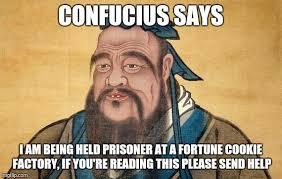 Confucius Says Meme - confucius says memes imgflip