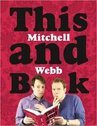 this mitchell and webb book david mitchell robert webb