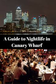 canary wharf london hostalworld guide to nightlife in canary wharf