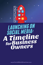launching on social media a timeline for business owners social