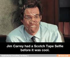 Jim Carrey Meme - jim carrey had a scotch tape selfie before it was cool handcrafted