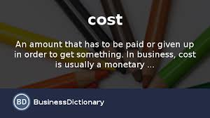 what is cost definition and meaning businessdictionary com