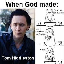 when god made tom hiddleston tom hiddleston and toms