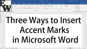three ways to insert accent marks in microsoft word youtube