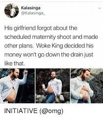 Maternity Memes - kalasinga his girlfriend forgot about the scheduled maternity shoot