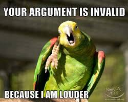 Crazy Bird Meme - your argument is invalid because i am louder and a parrot