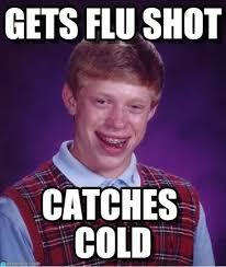 Flu Shot Meme - gets flu shot bad luck brian meme on memegen
