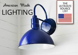 American Made Light Fixtures American Made Lighting The Ultimate Source List Wall Sconces