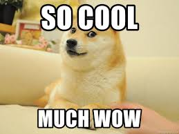 Much Wow Meme - so cool much wow so doge meme generator