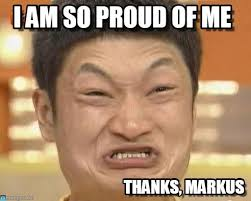 Proud Face Meme - i am so proud of me impossibru guy original meme on memegen