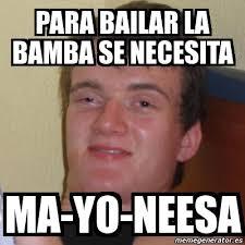 La Bamba Meme - meme stoner stanley para bailar la bamba se necesita ma yo neesa