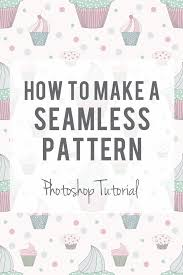 create pattern tile photoshop how to make a seamless pattern in photoshop adobe photoshop adobe