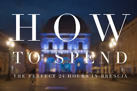 Itineraries Turismo Bergamo by Visit Brescia How To Spend A Perfect 24 Hours In