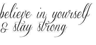 believe in yourself u0026 stay strong tattoo designed using tattoogen