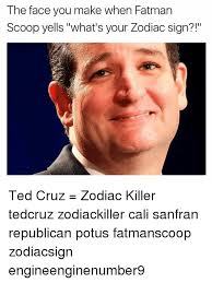Ted Cruz Memes - 25 best memes about ted cruz zodiac killer ted cruz zodiac