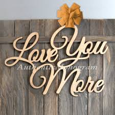 Monogrammed Home Decor Buy Love You More Unpainted Wooden Monogram Home Decor Wedding