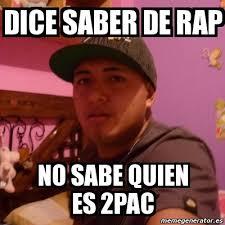 2pac Meme - meme personalizado dice saber de rap no sabe quien es 2pac 3639558