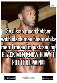 Black Sex Memes - is so much better with black men than white men i mean i m just