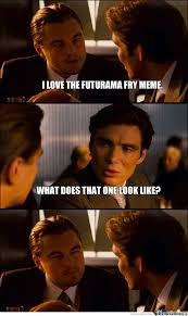 Create Fry Meme - i love the futurama fry meme by mustapan meme center