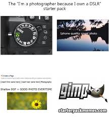 Photographer Meme - the best of starter pack memes i m a photographer because i own a dslr