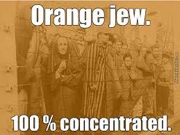 Orange Jews Meme - how did hitler like his orange juice by mysteryguy meme center