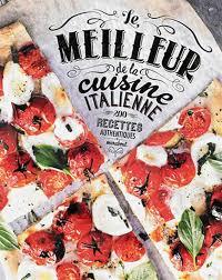 collectif le meilleur de la cuisine italienne cuisine du monde
