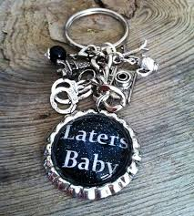 laters baby keychain laters baby want 50 shades babies 50 shades and