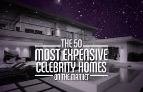 the 50 most expensive celebrity homes on the market complex