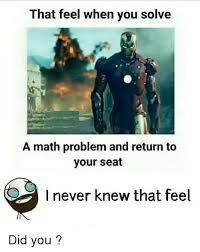 Meme Math Problem - that feel when you solve a math problem and return to your seat i