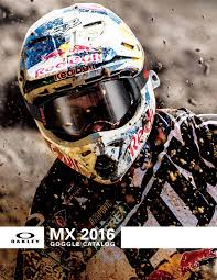 oakley goggles motocross oakley mx 2016 catalogue by monza imports issuu