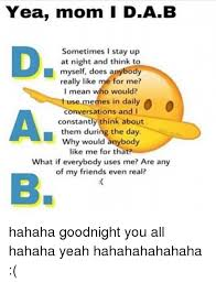 Yea Meme - yea mom dab sometimes i stay up at night and think to myself does