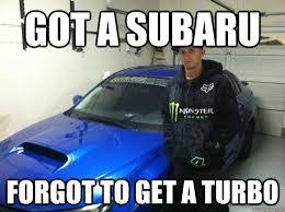 Turbo Car Memes - subaru memes quickmeme