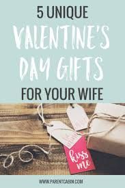 valentine day gifts for wife 5 unique valentine s day gifts for your wife parent cabinparent