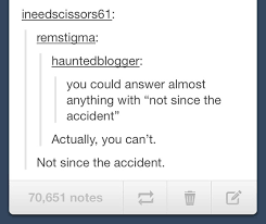 Not Since The Accident Meme - not since the accident imgur