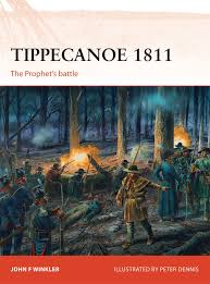1811 Best Work From Home Tippecanoe 1811 The Prophet U0027s Battle Campaign John F Winkler