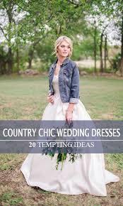 country chic wedding 20 best country chic wedding dresses rustic western wedding