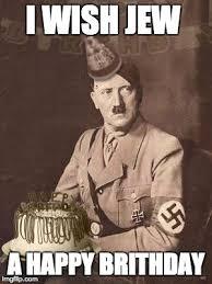 Memes Birthday - hitler birthday meme generator imgflip