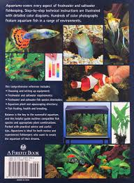 aquariums the complete guide to freshwater and saltwater
