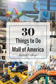 Map Of Mall Of America by 30 Fun Things To Do At Mall Of America Besides Shop