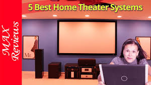 best home theater systems best home theater systems 2017 top 5 best home theater system