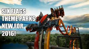 Six Flags Ad New For Six Flags Theme Parks In 2016 New Rides U0026 Roller Coasters