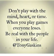 Mind Games Meme - don t play with the mind heart or time when you play games