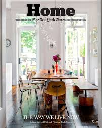 E Unlimited Home Design by Home The Best Of The New York Times Home Section The Way We Live